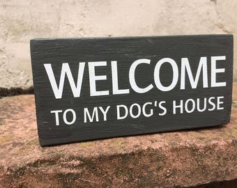 Welcome to My Dog's House handmade wooden block dog sign, grey, 180g, dog lover gift, dog plaque, funny dog signs, grey, 180g
