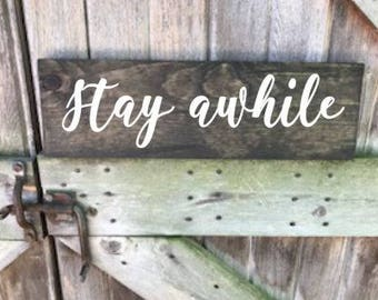 Stay While Sign, Stay Awhile, Stay Awhile Wood Sign, Wood Wall Sign, Wood Wall Decor, Wall Decor, Guestroom Decor, Wood Sign, Wooden Sign