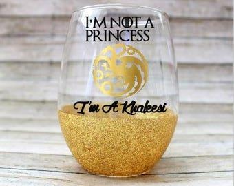 Game of Thrones Khaleesi Wine Glass - Glitter Wine Glass - Stemless Wine Glass - I'm not a princess, I'm a Khaleesi - Daenereys