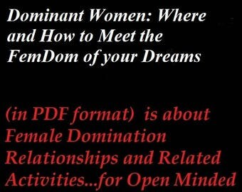"""Mature: """"Dominant Women - Where and How to Meet the FemDom of your Dreams"""", BDSM, (Book in PDF format) Spanking, Face Sitting, Humiliation"""