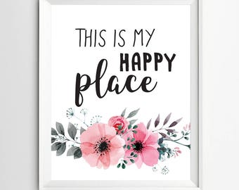 This is my happy place print wall art home decor Guest Room Decor Welcome print Quote wall art Entrance inspirational art