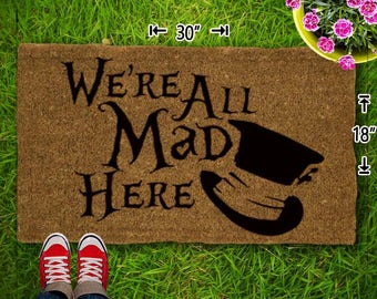 We're All Mad Here Coir Doormat - 18x30 - Welcome Mat - House Warming - Mud Room - Gift - Custom - Home Decor - Camping - Campsite