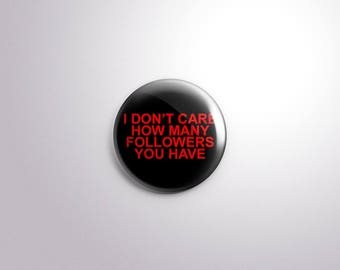 I Don't Care Button Pin