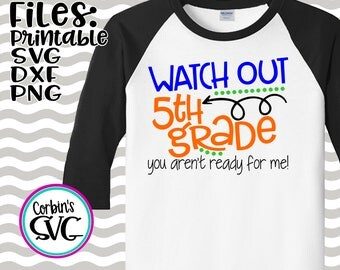 Back To School SVG * Watch Out 5th Grade Cut File - dxf, SVG, PDF Printable Files - Silhouette Cameo, Cricut