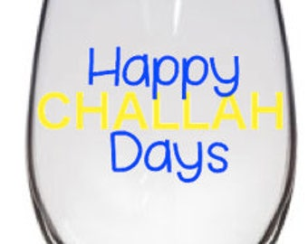Happy Challah Days Glass