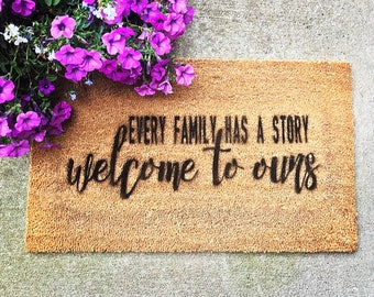 Every Family Has a Story, Welcome to Ours - Coir Doormat