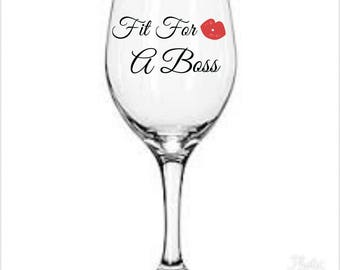 Fit for a boss trendy wine glass