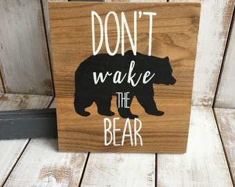 Don't Wake The Bear | Wood Sign | Home Décor