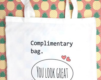 Complimentary Bag - Funny tote shopping grocery Bag - funny gift