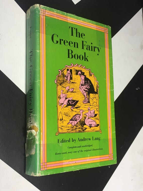 The Green Fairy Book: Complete and Unabridged, Every Word Every One of the Original Illustrations Edited by Andrew Lang (Hardcover, 1966)