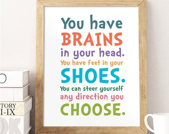 Printable Quotes, You have Brains in your Head, Playroom Print, Homeschool, Children's Printable, Teen Room Wall Art, Print, Kids Room Decor