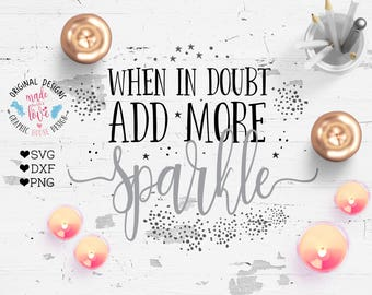 girl svg, sparkle svg, When in doubt add more sparkle cut file, svg design, t-shirt designs, totes designs, mug designs, designs for clothes