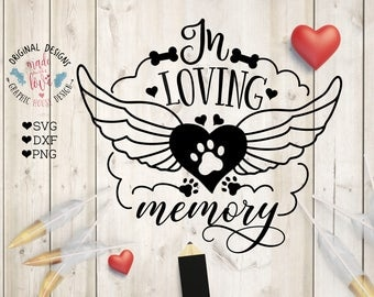 Pet Memorial SVG, In Loving Memory Cut File in SVG, DXF, png, Dog Memorial svg, pets svg file, dog svg file, In memory svg, Sympathy svg