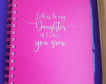 Personalised a5 note book, any wording, different fonts available. Notes to my daughter