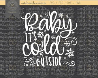 Baby its cold outside SVG, eps, dxf, png cutting file, Silhouette, Cricut