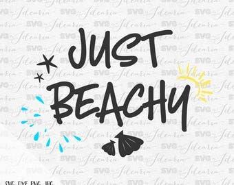 Just Beachy svg, Feeling Beachy Svg, beach svg, summer svg, summer 2017, Hello Summer svg, sunglasses svg, flipflops svg, cricut, silhouette