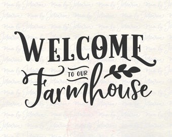 Welcome svg, farmhouse svg, home svg, home svg sayings, rustic svg, country svg, farmhouse sign svg, farmhouse svg files, farmhouse cut file