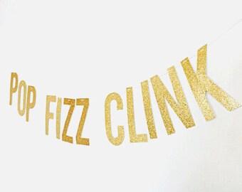 Pop Fizz Clink Glitter Banner