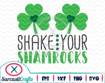 Shake Your Shamrocks - Saint Patrick's Day - Digital download - svg - eps - png - dxf - Cricut - Cameo - Files for cutting machines