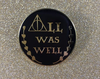 All Was Well Potter Enamel Pin