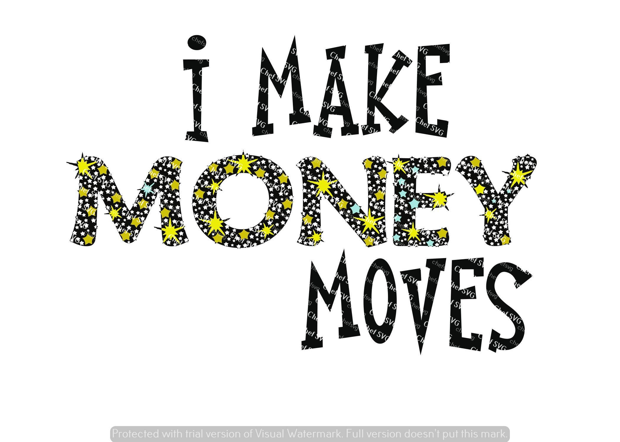 Download I Make Money Moves svg Quote Quote Overlay SVG Vinyl