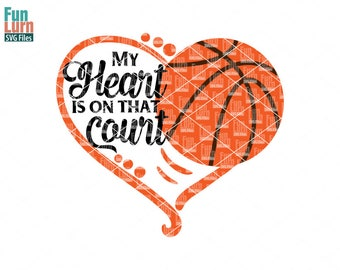 My heart is on that Court, Basketball heart SVG,  Love my Player, Heart, ball , Basketball SVG, svg png dxf eps zip, svg file