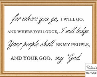 For where you go, I will go- Ruth 1:16 Printable Bible wedding quote