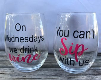 Mean Girls Wine Glasses - Best Friend Wine Glasses - On Wednesdays We Drink Wine - You Can't Sip With Us - Wine Glasses - Mean Girls