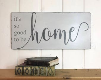 Its So Good To Be Home Rustic Wood Sign House Warming Gift Home