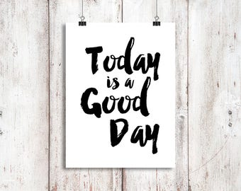 Today is a Good Day, A4 Cotton Canvas, Quotes, Wall Decor, Typography, Office Print, Black & White, Office, Bedroom, Kitchen