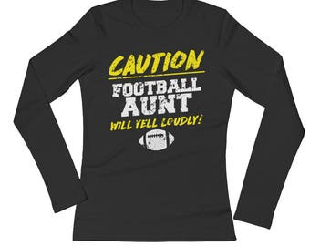 Football Aunt Caution Will Yell Loudly Ladies' Long Sleeve Black T-Shirt