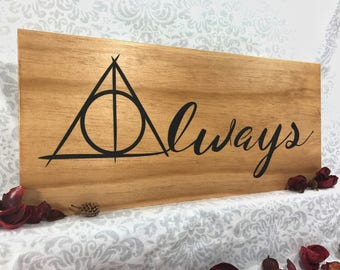 Rustic Harry Potter Inspired - Always - Deathly Hallows - Wood Sign - Wall Hanging