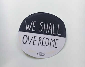 We Shall Overcome Sticker