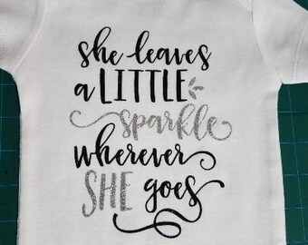 She Leaves a Little Sparkle Where Ever She Goes Infant Bodysuit or Toddler Tshirt