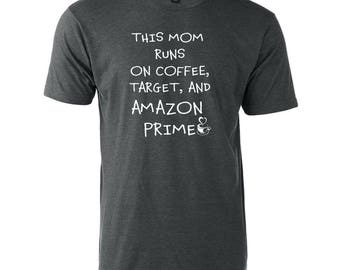 This Mom Runs On Coffee Target and Amazon Prime Funny Graphic Slogan T-Shirt