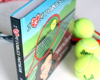Fun and inspirational tennis book:  I Love My Doubles Partner!!!
