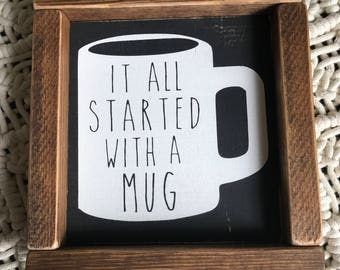 It all started with a mug rae Dunn inspired wood sign. Painted wood sign. Rae Dunn inspired signs. Farmhouse signs. Home decor wood signs.