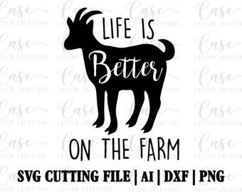 Life is Better on the Farm, Ai, Dxf and Png | Instant Download | Cricut and Silhouette | Goat | Farm Life | Rustic | Farm | Barn