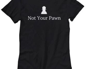 Chess Player Gift - Chess Shirt - Chess Lover Present - Not Your Pawn - Women's Tee