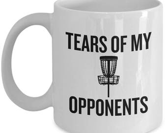 Funny Disc Golf Mug - Disc Golf Gift - Frisbee Golf - Frolf - Tears of My Opponents