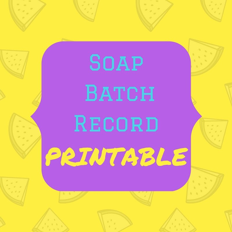 Soap Batch Record Printable Digital Download From