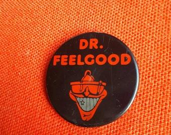 Large Vintage Dr Feelgood Badge