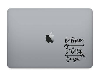 Be Brave, Be Bold, Be You - Arrows for Laptop, Yeti, Ozark Trail, ORCA, RTIC, Tumbler, Rambler (Decal Only)