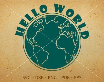 Hello World SVG, Earth Hello World SVG - Silhouette Cricut Cut Files (svg, dxf, eps, png, pdf)