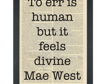 Funny Mae West Quote T Err Is Human Dictionary Art Print