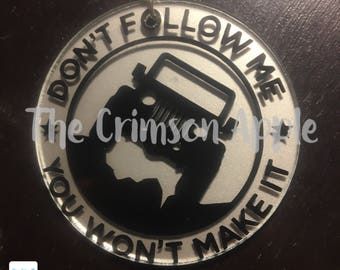 Dont follow me, you wont make it Jeep keychain