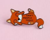 Can't People Today Enamel Pin - Introverts Pin - Badge - Lapel Pin - Fox Brooch - Cute Jewellery - Kawaii gifts