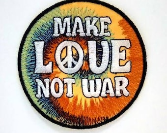Make Love Not War  Embroidered  Iron-On Patch