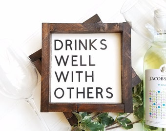 Drinks well with others, drinking sign, drinks well sign, lets drink sign, day drunk, housewarming gift, farmhouse decor, rustic decor