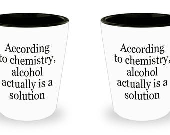 Alcohol Is A Solution Shot Glass Matching Set of Two, According to Chemistry Funny Gift for Chemist Shot Glasses Pair